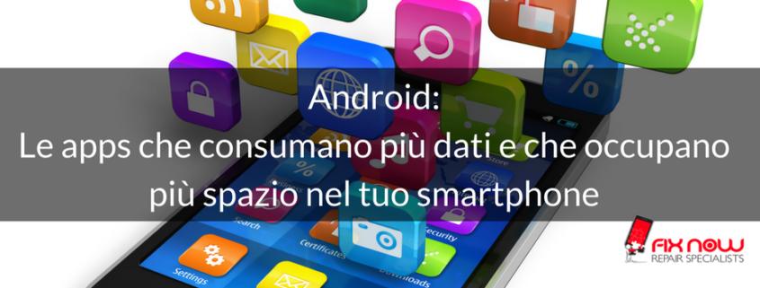 Android Le apps che consumano più dati e che occupano più spazio nel tuo smartphone